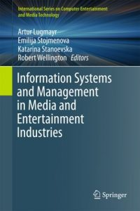 Edited Book: Information Systems & Management in eMedia and Creative Industries, Edited Book, Springer Verlag