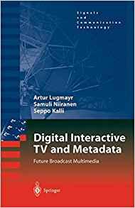 Book: Digital Interactive TV and Metadata: Future Broadcast Multimedia, 2004